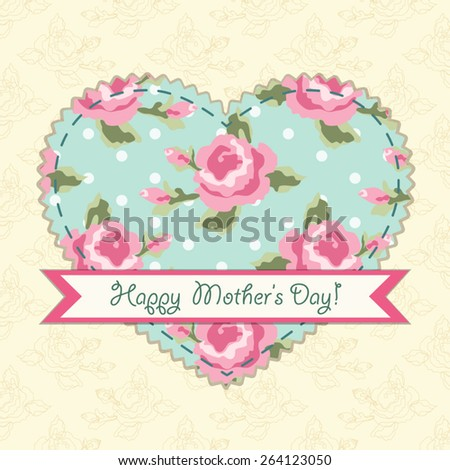 Beautiful vintage Mother's Day card with patch fabric applique of heart in shabby chic style - stock vector