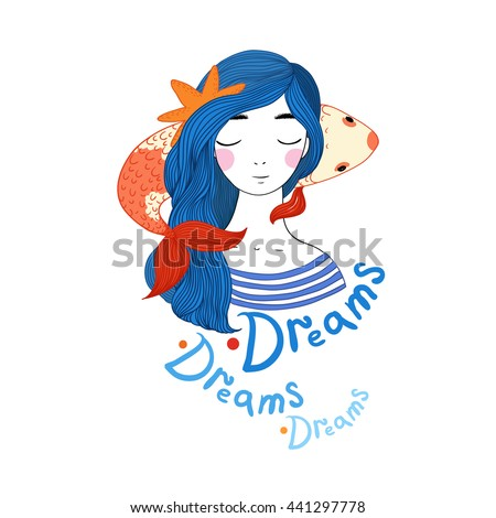 Beautiful young girl sailor and the Japanese carp. Starfish in the hair. Hand drawing isolated objects on white background. Vector illustration. Phrase Dreams