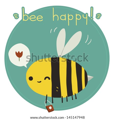 Bee happy postcard. The vector greeting card with funny bee. - stock vector
