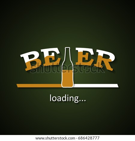 beer is loading with a half beer bottle