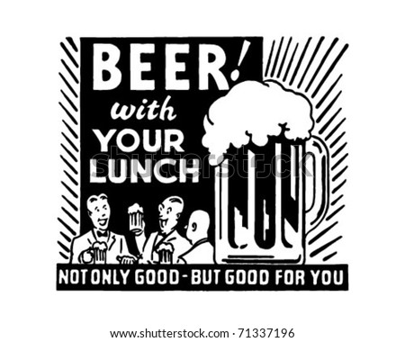 Beer With Your Lunch - Retro Ad Art Banner - stock vector