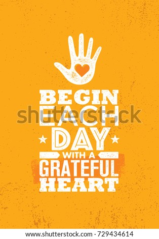Begin Each Day With A Grateful Heart. Inspiring Creative Motivation Quote  Poster Template. Vector