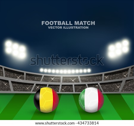 Belgium flag and Italy flag on soccer ball on soccer stadium background , this design for soccer match of group E between Belgium and Italy in France 2016  - stock vector