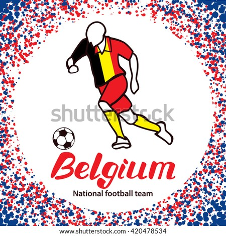 Belgium. National team of Belgium. Vector illustration with the football player and the ball. Vector handwritten lettering.