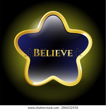 Believe gold shiny star - stock vector