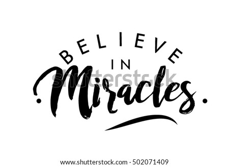 Believe in miracles quote print in vector.