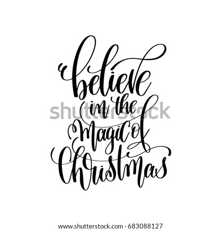 Believe In The Magic Of Christmas Hand Lettering Inscription To Winter  Holiday Greeting Card, Christmas