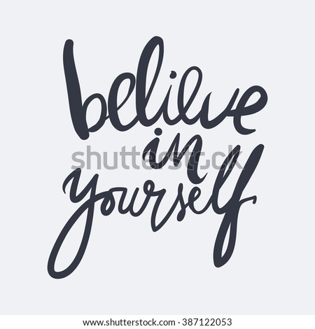 Believe In Yourself. Inspirational And Motivation Quote For Fitness, Gym.  Modern Calligraphic Style