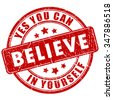 Believe in yourself, motivational stamp illustration isolated on white background - stock photo