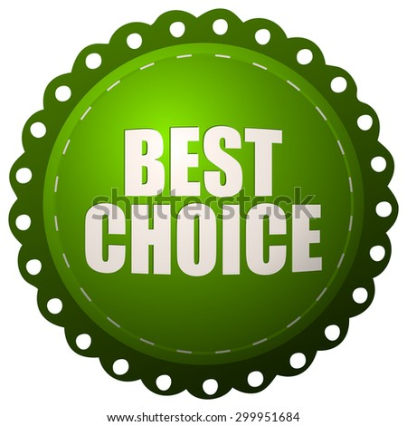 Best Choice Green Round Sticker, Vector Illustration.  - stock vector