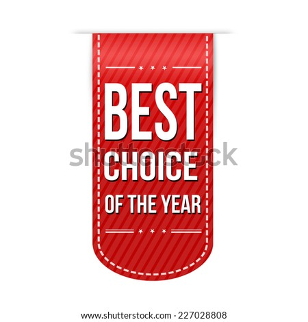 Best choice of the year banner design over a white background, vector illustration - stock vector