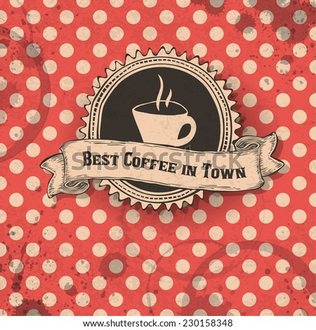 Best coffee in town template design. - stock vector