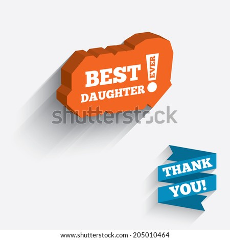 Best daughter ever sign icon. Award symbol. Exclamation mark. White icon on orange 3D piece of wall. Carved in stone with long flat shadow. Vector