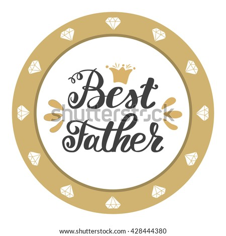 Best father. Happy father's day greeting inscription hand lettering - stock vector