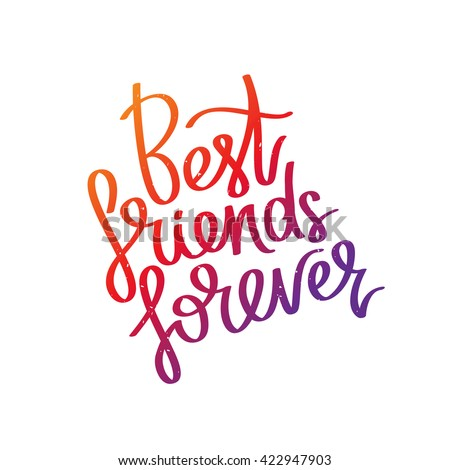 Best friends forever. The trend calligraphy. Vector illustration on ...