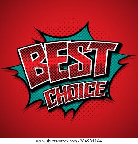 Best graffiti choice. comic speech bubble. - stock vector