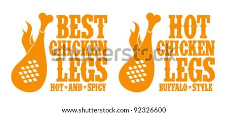 Best hot chicken legs signs. - stock vector