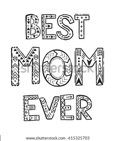 Beautiful Best Mom Ever. Coloring Pages For Coloring Book. Word Best Mom Ever  Zentangle,