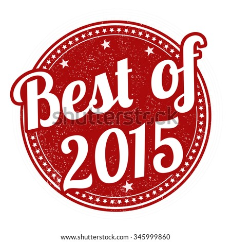 Best of 2015 grunge rubber stamp on white background, vector illustration - stock vector