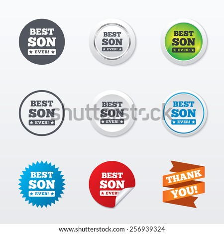 Best son ever sign icon. Award symbol. Exclamation mark. Circle concept buttons. Metal edging. Star and label sticker. Vector