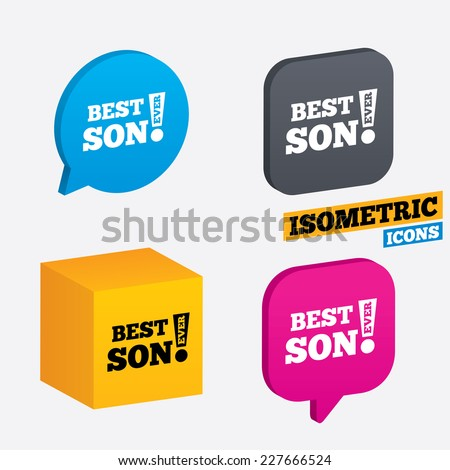 Best son ever sign icon. Award symbol. Exclamation mark. Isometric speech bubbles and cube. Rotated icons with edges. Vector - stock vector
