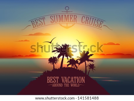 Best summer cruise design template with sunset tropical landscape. Eps10 - stock vector