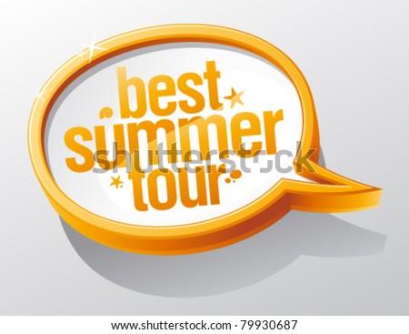 Best summer tour speech bubble. - stock vector