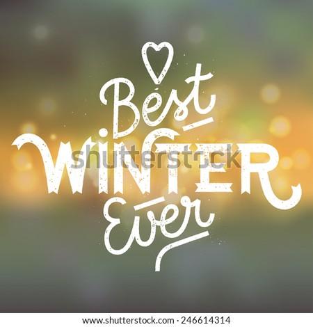 best winter ever valentine bokeh calligraphy - stock vector