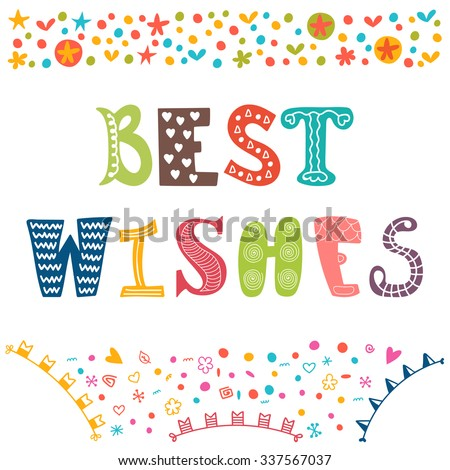 Best wishes. Motivational poster. Inspirational colorful typographic postcard. Vector illustration