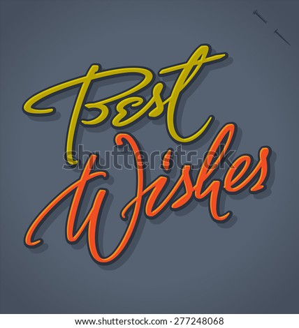 BEST WISHES original custom hand lettering -- handmade calligraphy, vector (eps8); great for overlay for photo cards, or heading/ caption/ title/ signature for holiday or event greeting cards; - stock vector