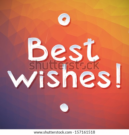 Best Wishes Vector Lettering. Best Wishes postcard with geometric pattern in red and yellow and violet. Brushstroke white letters, circle and the point - stock vector
