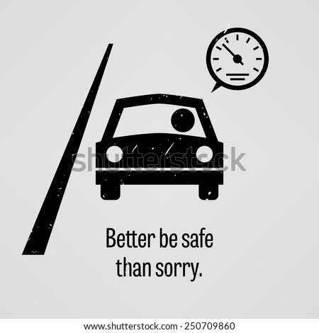 Better be Safe than Sorry - stock vector