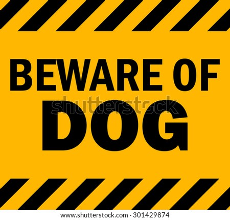Beware of Dog Yellow Industrial Sign, Vector Illustration.  - stock vector