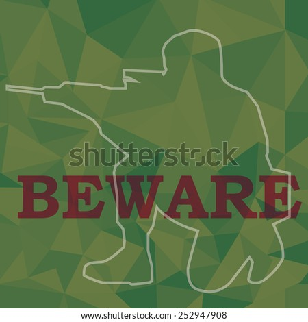 beware sign and soldier aim weapon in green color polygon background - stock vector