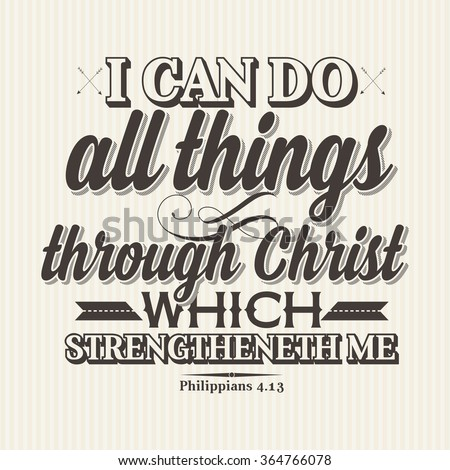 Bible lettering. Christian art. I can do all things through Christ which strengtheneth me Philippians 4:13 - stock vector