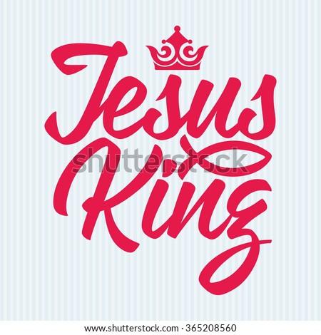 Bible lettering. Christian art. Jesus - King. - stock vector