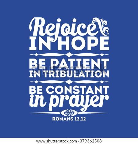Bible typographic. Rejoice in hope, be patient in tribulation, be constant in prayer. - stock vector