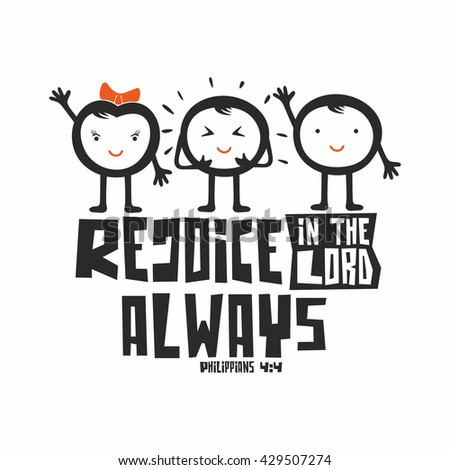 Bible typographic. Rejoice in the Lord always. - stock vector