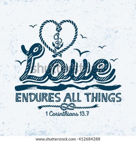 Biblical illustration. Christian typographic. Love endures all things, 1 Corinthians 13:7 - stock vector