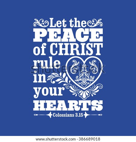 Biblical illustration. Let the peace of Christ rule in your hearts. - stock vector