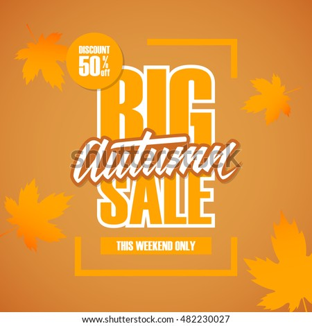 Big Autumn Sale. Special offer banner with handwritten element, discount up to 50% off. This weekend only. Vector illustration.