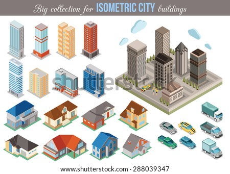 Big collection for isometric city buildings. Set of 3d isometric cars, tall buildings and private houses icons for map building. Real estate concept. Vector illustration.
