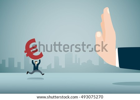 Big hand refuse Euro currency sign from small businessman metaphor anti corruption.