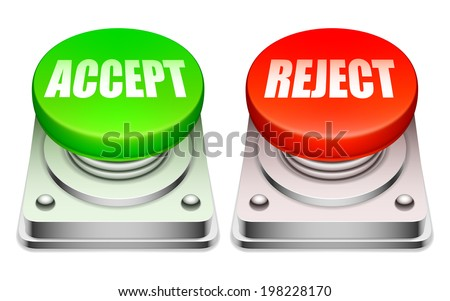 Big red and green buttons with 'Accept' and 'Reject' words.