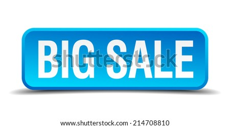 big sale blue 3d realistic square isolated button - stock vector