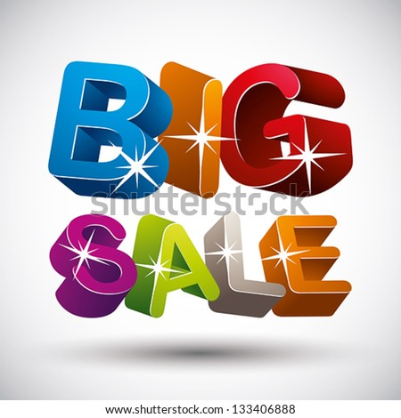 Big sale lettering made with 3d colorful letters isolated on white background, vector illustration. - stock vector
