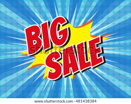 Big Sale, wording in comic speech bubble on burst background :  eps10 vector design.