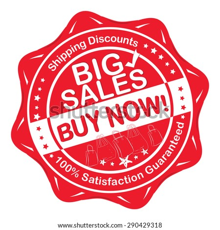 Big Sales Label / Sticker for print. Printable red shopping sticker: Big Sales; Buy Now; Shopping Discounts; 100% Satisfaction Guaranteed.  Print Colors used - stock vector