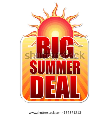 big summer deal banner - text in yellow label with red sun and orange sunrays, business concept, vector