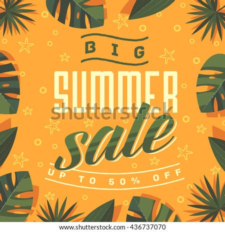 Big summer sale. Summertime poster, banner with lettering typography and tropical leaves frame on yellow background. Summer promotion, summer discounts template. Vector illustration. - stock vector